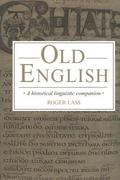 Old English: A Historical Linguistic Companion - Roger Lass - Hardcover