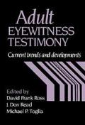 Adult Eyewitness Testimony Current Trends and Developments
