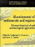 Abandonment of Settlements and Regions: Ethnoarchaeological and Archaeological Approaches - ...