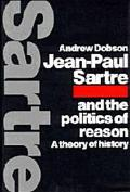 Jean-Paul Sartre and the Politics of Reason