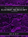 Principles and Practice of Electron Microscopy