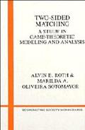 Two-Sided Matching A Study in Game-Theoretic Modeling and Analysis