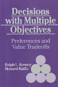 Decisions With Multiple Objectives Preferences And Value Trade-offs