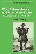 West African Slavery and Atlantic Commerce The Senegal River Valley, 1700-1860