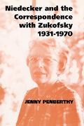 Niedecker and the Correspondence With Zukofsky, 1931-1970