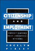 Citizenship and Employment: Investigating Post-Industrial Options