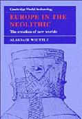 Europe in the Neolithic The Creation of New Worlds