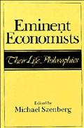 Eminent Economists Their Life Philosophies
