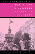 New Right Discourse on Race and Sexuality Britain, 1968-1990