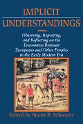 Implicit Understandings Observing, Reporting, and Reflecting on the Encounters Between Europ...