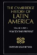 Cambridge History of Latin America Latin America Since 1930  Economy, Society and Politics/P...