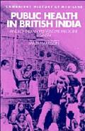 Public Health in British India Anglo-Indian Preventive Medicine, 1859-1914