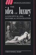 Idea of Luxury A Conceptual and Historical Investigation