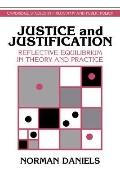 Justice and Justification Reflective Equilibrium in Theory and Practice