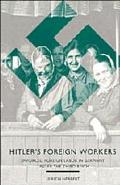 Hitler's Foreign Workers Enforced Foreign Labor in Germany Under