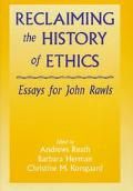 Reclaiming the History of Ethics: Essays for John Rawls