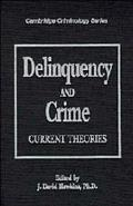 Delinquency and Crime Current Theories