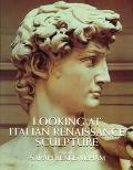 Looking at Italian Renaissance Sculpture