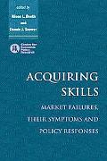 Acquiring Skills Market Failures, Their Symptoms and Policy Responses