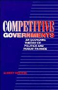 Competitive Governments An Economic Theory of Politics and Public Finance