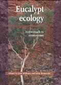 Eucalypt Ecology Individuals to Ecosystems