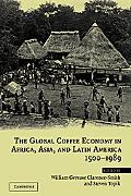 Global Coffee Economy in Africa, Asia and Latin America, 1500-1989