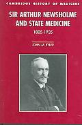 Sir Arthur Newsholme and State Medicine, 1885-1935