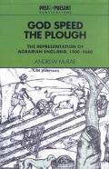 God Speed the Plough The Representation of Agrarian England, 1500-1660