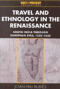 Travel and Ethnology in the Renaissance South India Through European Eyes, 1250-1625