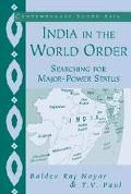 India in the World Order Searching for Major-Power Status