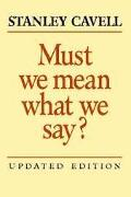 Must We Mean What We Say? A Book of Essays