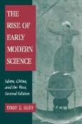 Rise of Early Modern Science Islam, China, and the West