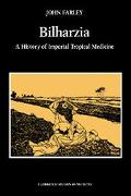 Bilharzia A History of Imperial Tropical Medicine