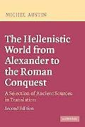 Hellenistic World from Alexander to the Roman Conquest A Selection of Ancient Sources in Tra...