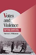 Votes And Violence Electoral Competition And Ethnic Riots in India