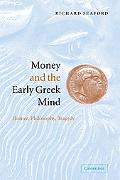 Money and the Early Greek Mind Homer, Philosophy, Tragedy