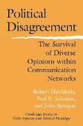 Political Disagreement The Survival of Diverse Opinions Within Communication Networks