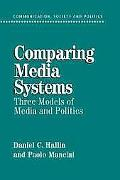 Comparing Media Systems Three Models of Media and Politics
