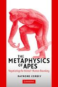 Metaphysics Of Apes Negotiating The Animal-human Boundary