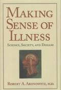 Making Sense of Illness Science, Society, and Disease