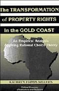 Transformation of Property Rights in the Gold Coast An Empirical Analysis Applying Rational ...