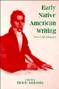 Early Native American Writing New Critical Essays