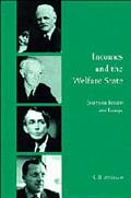 Incomes and the Welfare State Essays on Britain and Europe