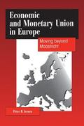 Economic and Monetary Union in Europe Moving Beyond Maastricht