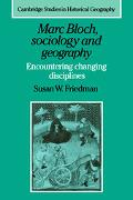 Marc Bloch, Sociology and Geography Encountering Changing Disciplines