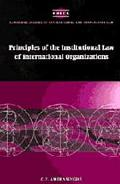 Principles of the Institutional Law of International Organizations - Chittharanjan Felix Ame...