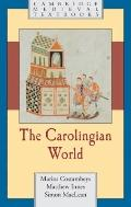 Carolingian World (Cambridge Medieval Textbooks)