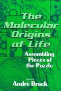 Molecular Origins of Life Assembling Pieces of the Puzzle