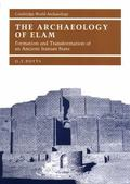 Archaeology of Elam Formation and Transformation of an Ancient Iranian State