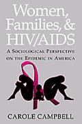 Women, Families, and HIV/AIDS A Sociological Perspective on the Epidemic in America